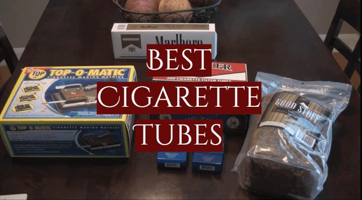 10 Best Cigarette Tubes
