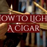 How To Light A Cigar