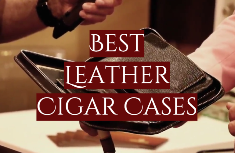 5 Best Leather Cigar Cases