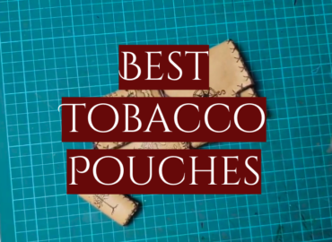 Best Tobacco Pouches