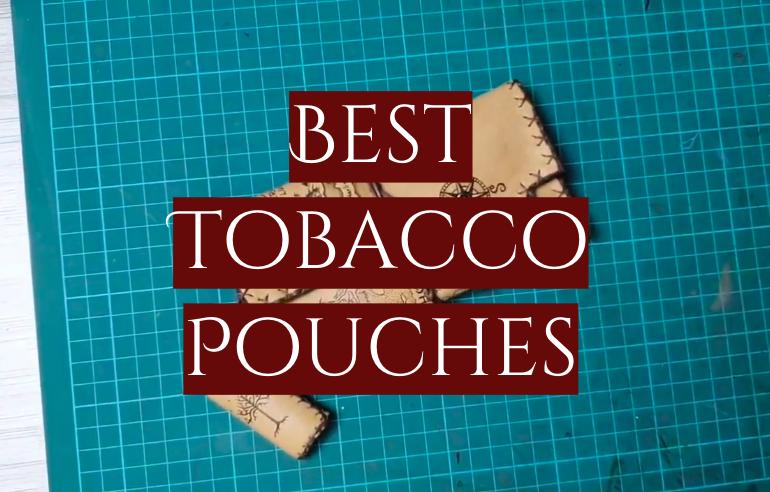 5 Best Tobacco Pouches