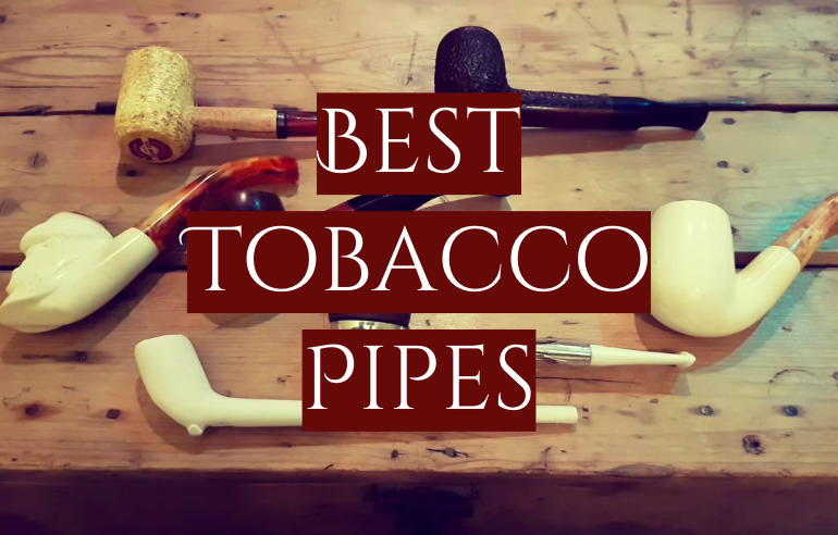5 Best Tobacco Pipes