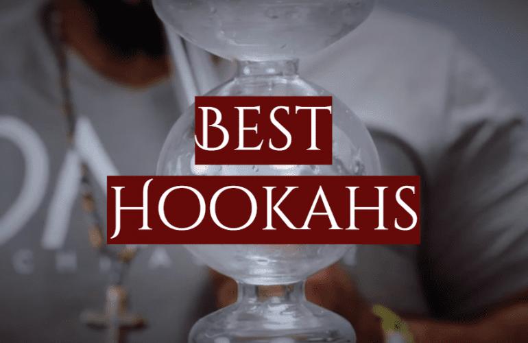 5 Best Hookahs