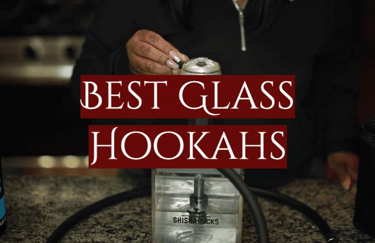 5 Best Glass Hookahs
