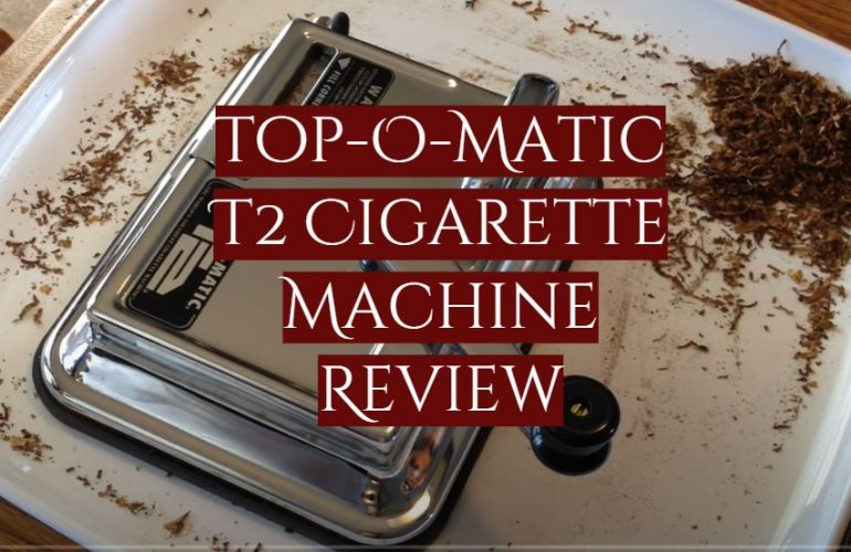 Top-O-Matic T2 Cigarette Machine Review