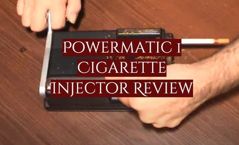 Powermatic 1 Cigarette Injector Review