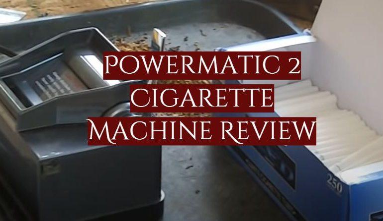 Powermatic 2 Cigarette Machine Review