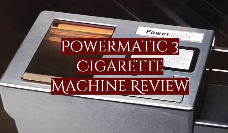 Powermatic 3 Cigarette Machine Review