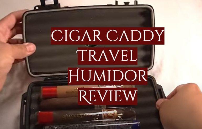 Cigar Caddy Travel Humidor Review